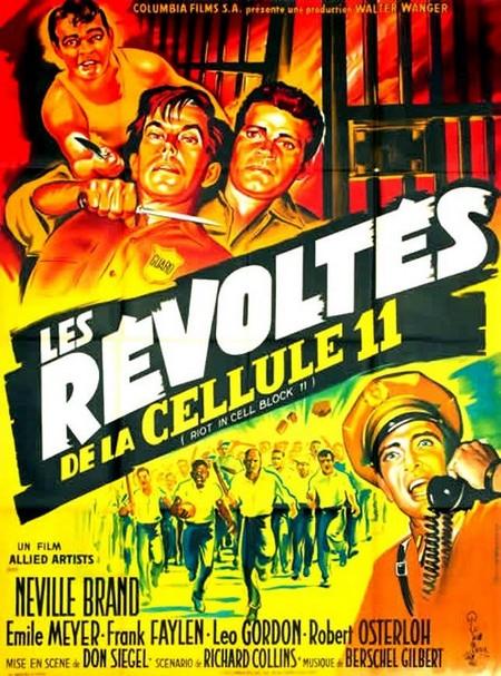 Les révoltés de la cellule 11 (Riot in Cell Block 11) – Don Siegel – 1954